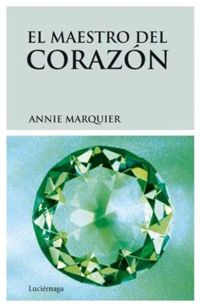 """Recomendamos """"El Maestro Del Corazón"""" De Annie Marquier"""